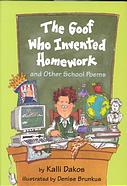 The Goof Who Invented Homework and Other School Poems